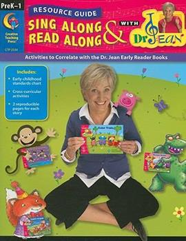 Sing Along & Read Along with Dr. Jean Resource Guide, PreK-1 1591987296 Book Cover