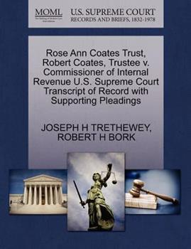 Paperback Rose Ann Coates Trust, Robert Coates, Trustee V. Commissioner of Internal Revenue U. S. Supreme Court Transcript of Record with Supporting Pleadings Book