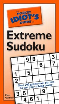 The Pocket Idiot's Guide to Extreme Sudoku - Book  of the Pocket Idiot's Guide