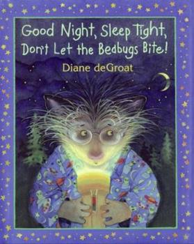 Good Night, Sleep Tight, Don't Let the Bedbugs Bite! - Book  of the Gilbert and Friends
