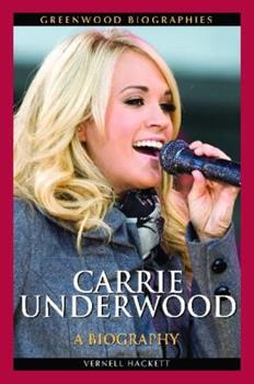 Carrie Underwood: A Biography - Book  of the Greenwood Biographies