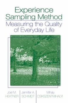 Experience Sampling Method: Measuring the Quality of Everyday Life 1412925576 Book Cover