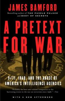 A Pretext for War: 9/11, Iraq and the  Abuse of America's Intelligence Agencies 0385506724 Book Cover
