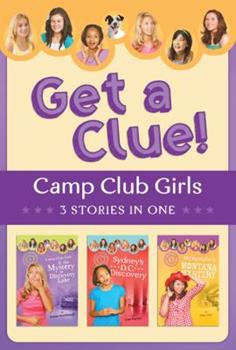 The Camp Club Girls Get a Clue!: 3 Stories in 1 - Book  of the Camp Club Girls