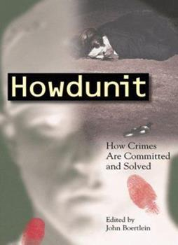 Howdunit: How Crimes Are Committed and Solved (Howdunit) - Book  of the Howdunit Series