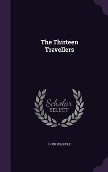 The Thirteen Travellers (Classic Reprint) 1298245648 Book Cover