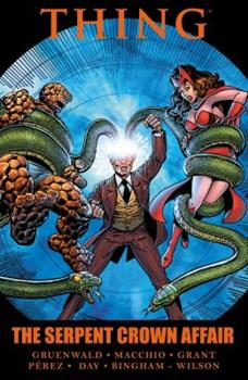 Thing: The Serpent Crown Affair - Book #5 of the Marvel Team-Up 1972