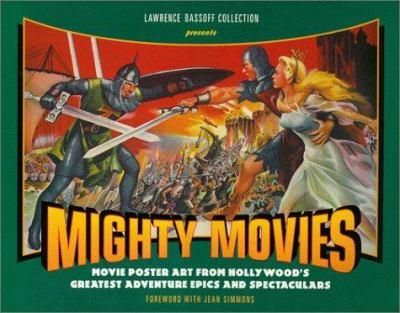 Paperback Mighty Movies: Movie Poster Art from Hollywood's Greatest Adventure Epics and Spectaculars Book