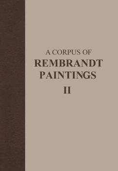 Hardcover A Corpus of Rembrandt Paintings: Volume II: 1631-1634 Book