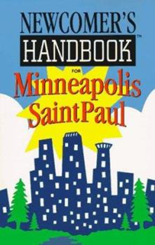 Newcomers Handbook for Minneapolis Saint Paul (Newcomer's Handbooks) 0912301333 Book Cover