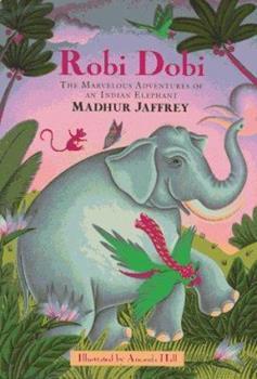 Robi Dobi: The Marvelous Adventures of an Indian Elephant 1862051607 Book Cover