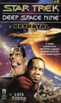 Betrayal - Book #6 of the Star Trek Deep Space Nine
