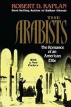 Arabists: The Romance of an American Elite 0028740238 Book Cover