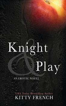 Knight & Play - Book #1 of the Knight