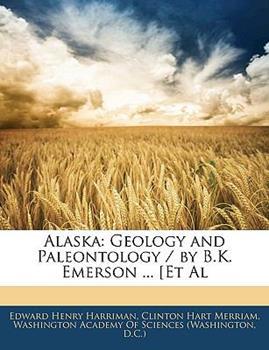 Paperback Alaska: Geology and Paleontology / by B.K. Emerson ... [Et Al Book