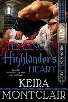 Healing a Highlander's Heart - Book #2 of the Clan Grant