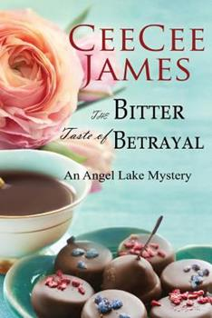 The Bitter Taste of Betrayal - Book #2 of the Angel Lake Mystery