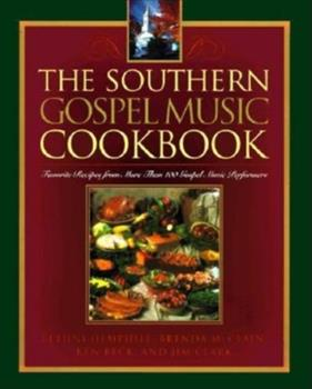 The Southern Gospel Music Cookbook: Favorite Recipes from More Than 100 Gospel Music Performers 1888952768 Book Cover