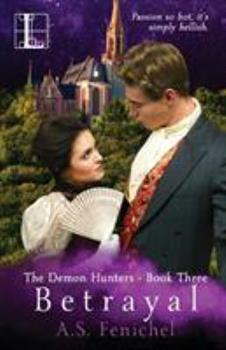 Betrayal - Book #3 of the Demon Hunters
