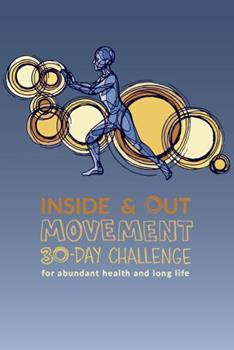 Paperback Inside & Out Movement: 30-Day Challenge for Abundant Health and Long Life Book