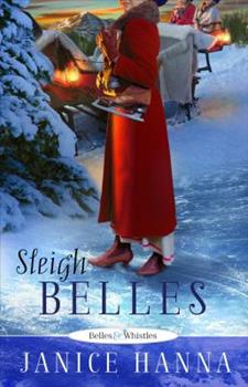 Sleigh Belles - Book #3 of the Belles and Whistles