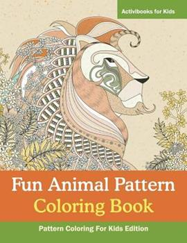 Paperback Fun Animal Pattern Coloring Book - Pattern Coloring for Kids Edition Book