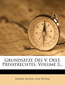 Paperback Grunds?tze des V. Oest. Privatrechtes, Volume 3... Book