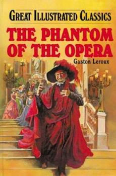 The Phantom of the Opera - Book  of the Great Illustrated Classics