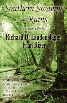 Southern Swamps and Ruins: Haunting Tales 0692619445 Book Cover