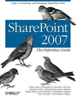 SharePoint 2007: The Definitive Guide 0596529589 Book Cover