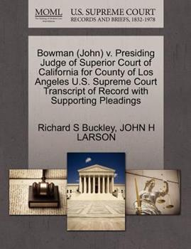 Paperback Bowman V. Presiding Judge of Superior Court of California for County of Los Angeles U. S. Supreme Court Transcript of Record with Supporting Ple Book