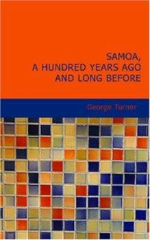 Paperback Samoa A Hundred Years Ago and Long Before Book