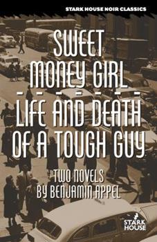 Sweet Money Girl / Life and Death of a Tough Guy 1933586265 Book Cover