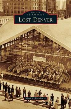 Lost Denver - Book  of the Images of America: Colorado