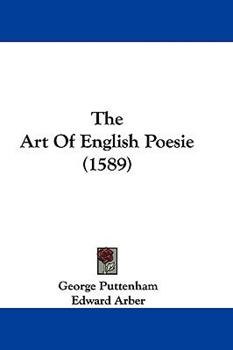 Hardcover The Art Of English Poesie (1589) Book