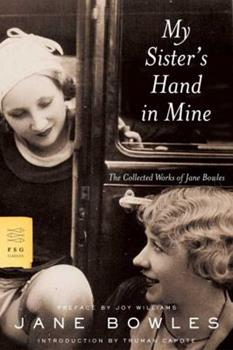 My Sister's Hand in Mine: The Collected Works of Jane Bowles 0374506523 Book Cover