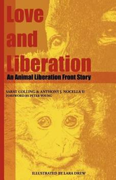 Paperback Love and Liberation : An Animal Liberation Front Story Book