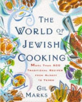 The WORLD OF JEWISH COOKING: More Than 500 Traditional Recipes from Alsace to Yemen 0684835592 Book Cover