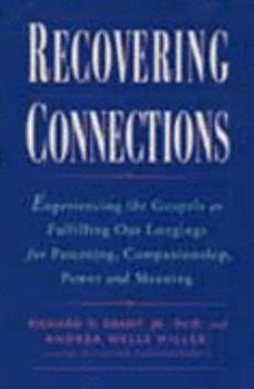 Recovering Connections: Experiencing the Gospels As Fulfilling Our Longings for Parenting, Companionship, Power & Meaning 0060633867 Book Cover