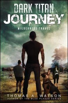Wilderness Travel - Book #2 of the Dark Titan