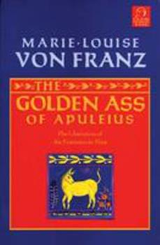 The Golden Ass of Apuleius: The Liberation of the Feminine in Man 1570626111 Book Cover