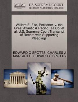 Paperback William E. Fife, Petitioner, V. the Great Atlantic and Pacific Tea Co. et Al. U. S. Supreme Court Transcript of Record with Supporting Pleadings Book