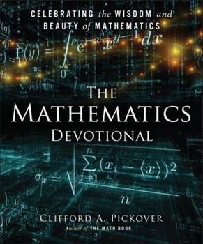 The Mathematics Devotional: Celebrating the Wisdom and Beauty of Mathematics 1454913223 Book Cover