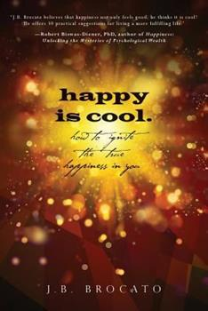 Paperback happy is cool.: How to Ignite the True Happiness in You Book