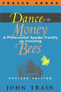 Dance of the Money Bees: A Professional Speaks Frankly on Investing (The Contrary Opinion Library) 0060143495 Book Cover