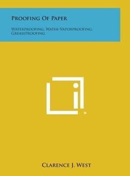 Hardcover Proofing of Paper : Waterproofing, Water-Vaporproofing, Greaseproofing Book