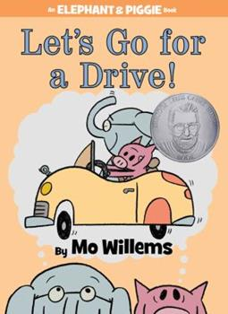 Let's Go for a Drive! - Book #18 of the Elephant & Piggie