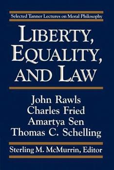 Liberty, Equality and Law: Selected Tanner Lectures on Moral Philosophy 0521349745 Book Cover