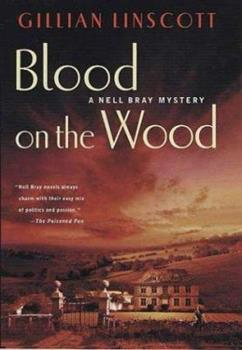 Blood on the Wood: A Nell Bray Mystery 0312331487 Book Cover