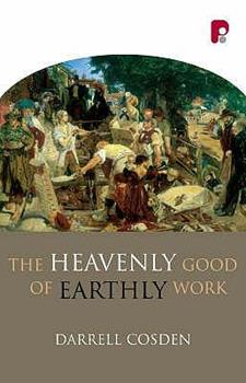 Paperback The Heavenly Good of Earthly Work Book